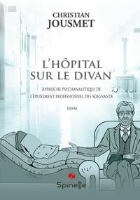 Christian Jousmet - L'hôpital sur le divan.