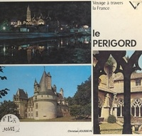 Christian Joussein et Alain Cartau - Voyage à travers le Périgord.