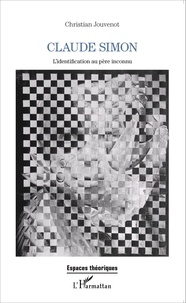 Christian Jouvenot - Claude Simon - L'identification au père inconnu.