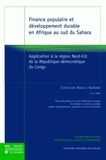 Christian Kakule Kaparay - Finance populaire et développement durable en Afrique au sud du Sahara - Application à la région Nord-Est de la République démocratique du Congo.