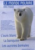 Christian Kempf et Pierre Taverniers - Le monde polaire arctique - 3 volumes : L'ours blanc ; La banquise ; Les aurores boréales.