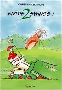 Christian Keramidas - Entre 2 swings !.