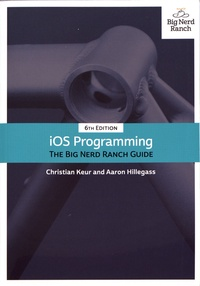 Christian Keur et Aaron Hillegass - iOS Programming - The Big Nerd Ranch Guide.