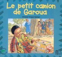 Christian Kingue Epanya - Le petit camion de Garoua.