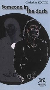 Christian Kotto - Someone in the dark.