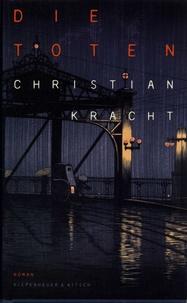Christian Kracht - Die Toten.