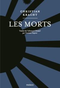 Christian Kracht - Les morts.