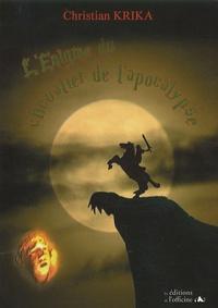 Christian Krika - L'Enigme du chevalier de l'Apocalypse.