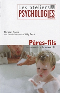 Christian Krumb - Pères-fils - Transmettre le masculin.