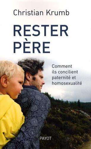 Christian Krumb - Rester père - Comment ils concilient paternité et homosexualité.