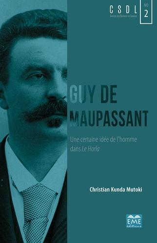 Guy De Maupassant Une Certaine Idee De L Homme Dans Le Horla Grand Format