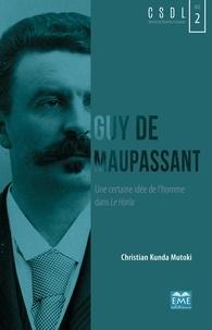 Christian Kunda Mutoki - Guy de Maupassant - Une certaine idée de l'homme dans Le Horla.
