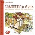 Christian La Grange - Cabanons à vivre - Habitat minimaliste : philosophie, plans, conseils techniques.