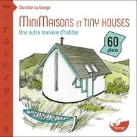 Christian La Grange - Minimaisons et tiny houses - Une autre manière d'habiter.