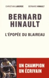 Christian Laborde et Bernard Hinault - Bernard Hinault - L'épopée du Blaireau.