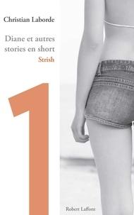 Christian Laborde - Diane et autres stories en short - Chap. 1 Strish.
