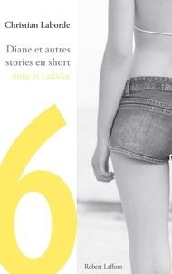 Christian Laborde - Diane et autres stories en short - Chap. 6 Anne et Ladislas.