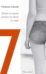 Christian Laborde - Diane et autres stories en short - Chap. 7 La copie.