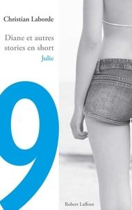 Christian Laborde - Diane et autres stories en short - Chap. 9 Julie.