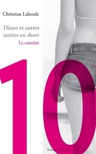 Christian Laborde - Diane et autres stories en short - Chap. 10 Le constat.