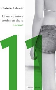 Christian Laborde - Diane et autres stories en short - Chap. 11 L'amant.