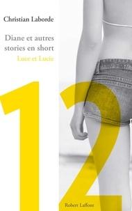 Christian Laborde - Diane et autres stories en short - Chap. 12 Luce et Lucie.