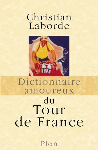 Dictionnaire amoureux du Tour de France