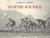 Christian Laborde - Fenêtre sur Tour.