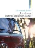 Christian Laborde - Le sérieux bienveillant des platanes.