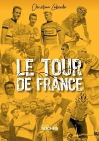 Christian Laborde - Le Tour de France - Abécédaire ébaubissant.