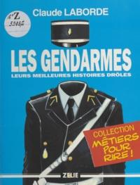 Christian Laborde - Les gendarmes - Leurs meilleures histoires drôles.