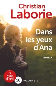 Christian Laborie - Dans les yeux d'Ana - Pack en 2 volumes.