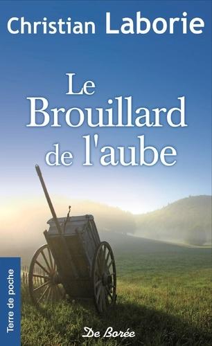 https://products-images.di-static.com/image/christian-laborie-le-brouillard-de-l-aube/9782812923067-475x500-1.jpg