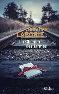 Christian Laborie - Le chemin des larmes.