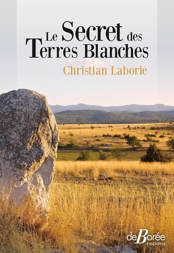 Christian Laborie - Le secret des terres blanches.