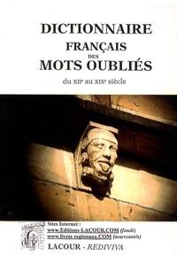 Christian Lacour - Dictionnaire français des mots oubliés du XIIe au XIXe siècle - Tome 2.