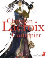 Christian Lacroix - Christian Lacroix, Costumier.
