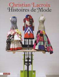 Christian Lacroix et Patrick Mauriès - Christian Lacroix - Histoires de Mode.