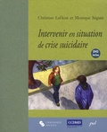 Christian Lafleur et Monique Séguin - Intervenir en situation de crise suicidaire - L'entrevue clinique. 1 DVD