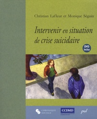 Christian Lafleur et Monique Séguin - Intervenir en situation de crise suicidaire - L'entrevue clinique. 1 DVD