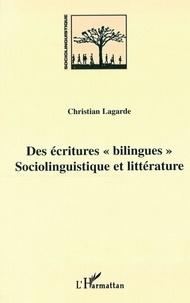 """Christian Lagarde - Des écritures """"bilingues"""" - Sociolinguistique et littérature."""