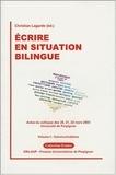 Christian Lagarde et  Collectif - Ecrire en situation bilingue - Tome 1, Communications, Actes du colloque des 20, 21, 22 mars 2003.