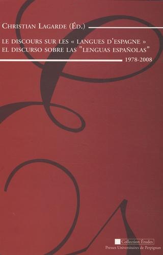Christian Lagarde - Le discours sur les langues d'Espagne - Edition français-espagnol.