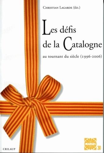 Les défis de la Catalogne. Au tournant du siècle (1996-2006)