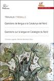 Christian Lagarde et Martine Berthelot - Questions sur la langue en Catalogne du Nord.