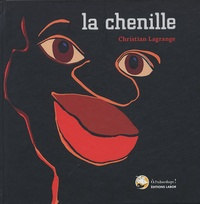 Christian Lagrange - La chenille.