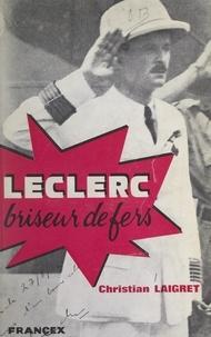 Christian Laigret et Raoul Monmarson - Leclerc, briseur de fers - Le coup de Fernando Po.