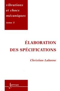 Vibrations et chocs mécaniques - Tome 5, Elaboration des spécifications.pdf
