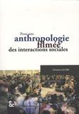 Christian Lallier - Pour une anthropologie filmée des interactions sociales.