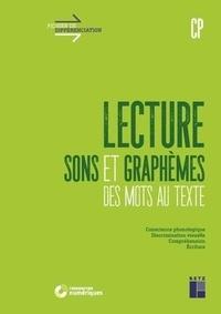Christian Lambin et Céline Monchoux - Lecture, sons et graphèmes CP - Des mots au texte.
